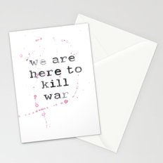 we are here to kill war Stationery Cards
