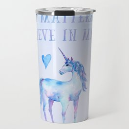 It Only Matters That I Believe In Myself Travel Mug