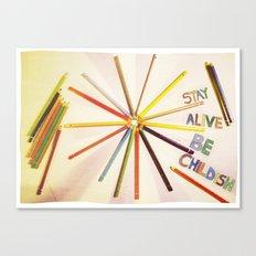 STAY ALIVE BE CHILDISH II Canvas Print