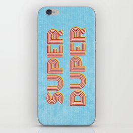 Super-Duper iPhone Skin