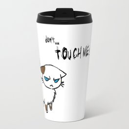Don't touch me! Travel Mug