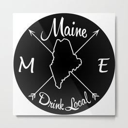 Maine Drink Local ME Metal Print