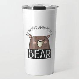 My Spirit Animal Is A Bear Travel Mug