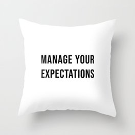 Manage Your Expectations Throw Pillow