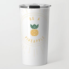Be a Pineapple - Stay Golden Travel Mug