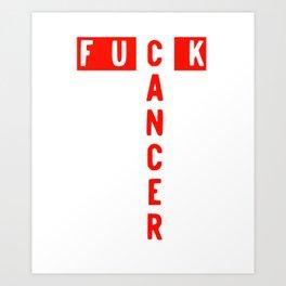 Fck Cancer Research Awareness Vulgar Profanity graphic Art Print