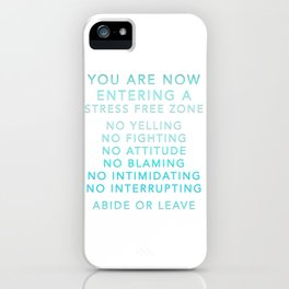 You are now entering a stress free zone  iPhone Case