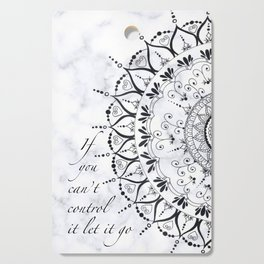 'If You Can't Control it Let it Go' Quote Mandala Marble Cutting Board