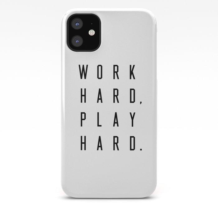 Work Hard Play Hard White iPhone Case