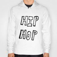 hip hop Hoodies featuring HIP HOP by Simon Greiner