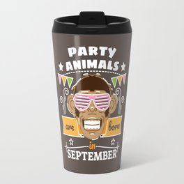 Party Animals are Born in September Travel Mug