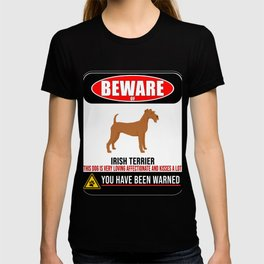 Beware Of Irish Terrier This Dog Is Loving and Kisses A Lot T-shirt