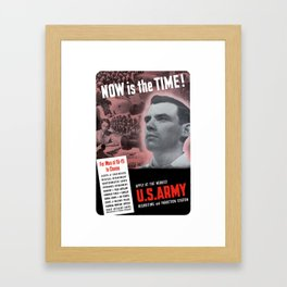 Now Is The Time -- Vintage Army Recruiting Framed Art Print