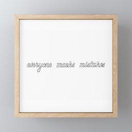 Eveyone maeks mistakes Framed Mini Art Print