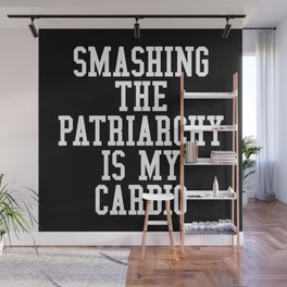 Smashing The Patriarchy is My Cardio (Black & White) Wall Mural