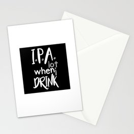 IPA Lot When I Drink Stationery Cards