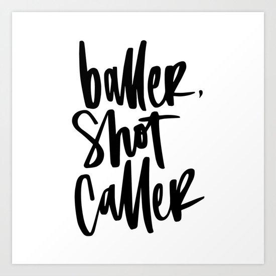 Baller, Shot Caller Hand Lettering Art Print