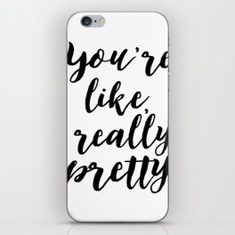 Typography Poster, You're Like, Really Pretty, Printable, Black And White, Inspirational Quote, Apar iPhone Skin