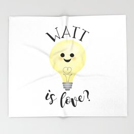 Watt Is Love? Throw Blanket