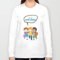 super heroes Long Sleeve T-shirts featuring We are Super Heroes by youngmindz