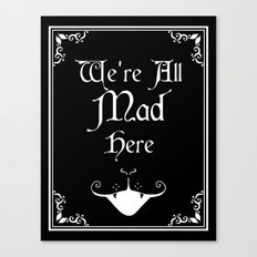 Alice In Wonderland We're All Mad Here Canvas Print