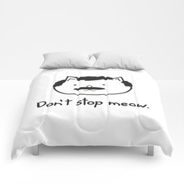 Don't stop meow. Comforters
