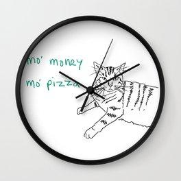 mo' money mo' pizza Wall Clock