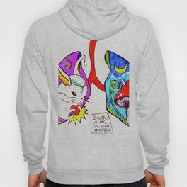 Breathe it's Ok! Some Bunny Loves You! Hoody