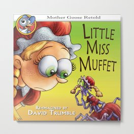 """Little Miss Muffet""  (Mother Goose Retold-Front Cover) Metal Print"