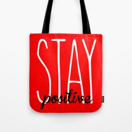 Stay Positive  Tote Bag