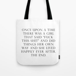 Once upon a time she said fuck this Tote Bag