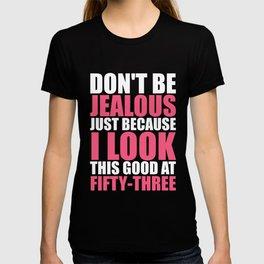Don't be jelous - 53 T-shirt