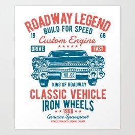 Roadway Legend Build For Speed Art Print