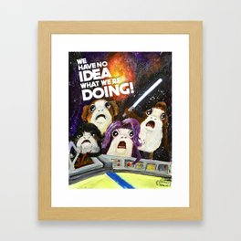 We Have No Idea What We Are Doing Framed Art Print
