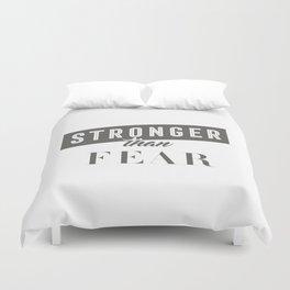 Stronger Than Fear Duvet Cover