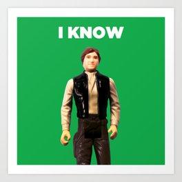 I Know - Han Art Print