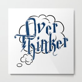 Over Thinker Metal Print