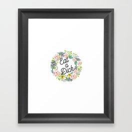 Eat a Dick 2.0 Framed Art Print