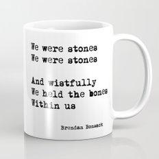We Were Stones (2) Mug
