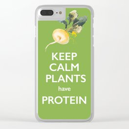 Keep Calm Plants Have Protein Clear iPhone Case