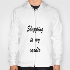 Shopping is my cardio Hoody