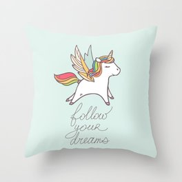 Follow your dreams! Throw Pillow