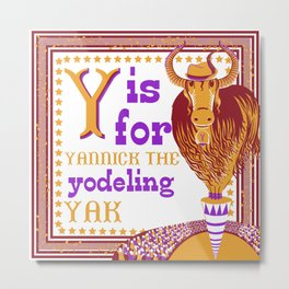 Y is for Yannick the Yodeling Yak Metal Print
