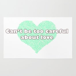 Can't be too careful about love - blue Rug