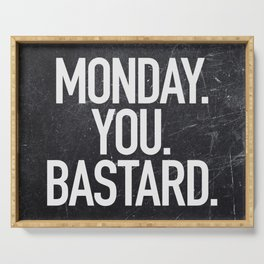 Monday You Bastard Serving Tray