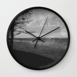 Where dreams begin Wall Clock