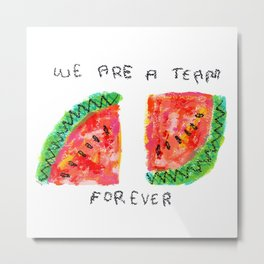Team Forever Love Quote Couple Watermelon Fruits Metal Print
