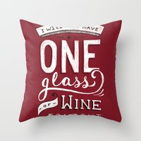 I Will Only Have One Glass of Wine Tonight Throw Pillow