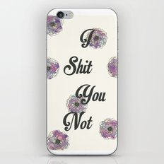 I Shit You Not iPhone Skin