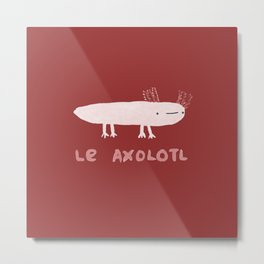 Le Axolotl Metal Print